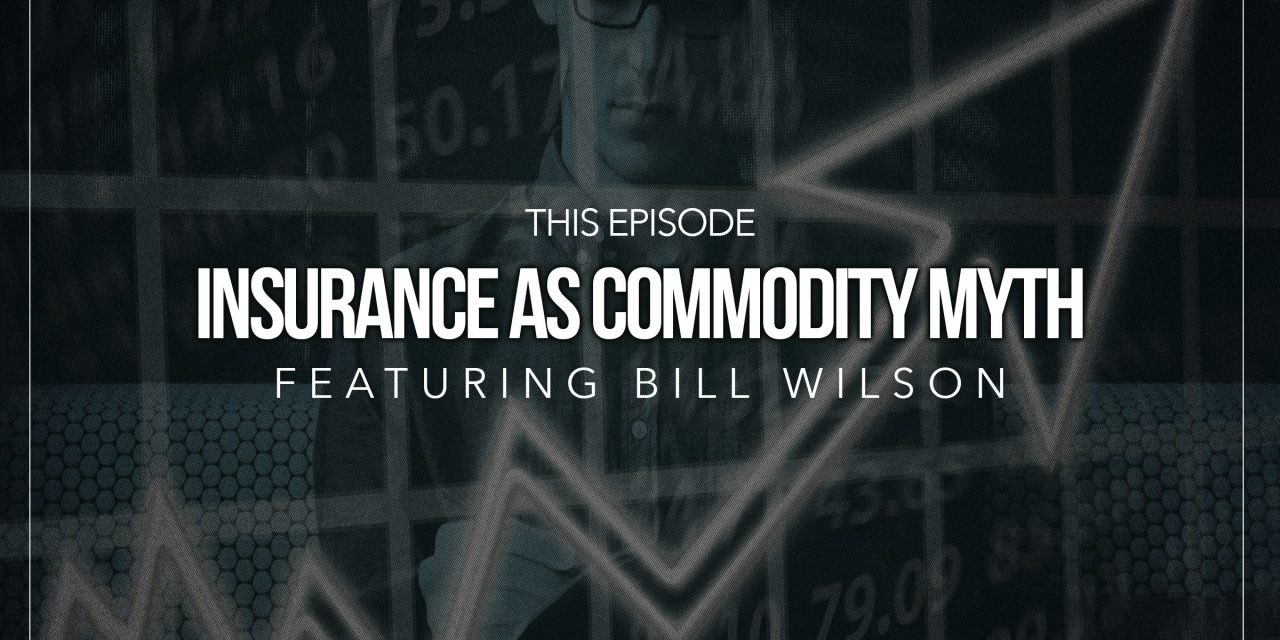 """Spot On Insurance"" Podcast: The Insurance as Commodity Myth"