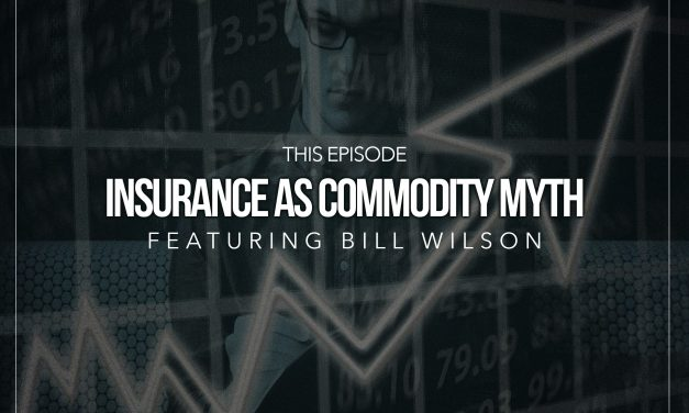 """Spot On Insurance"" Podcast: The Insurance as Commodity Myth"
