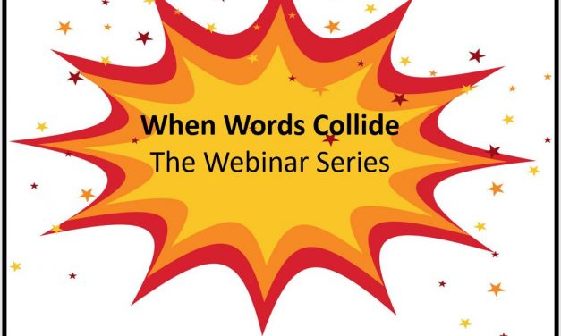 When Words Collide…The Webinar Series