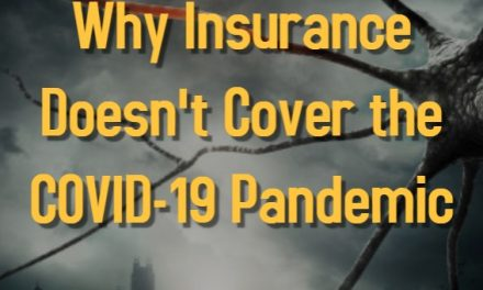 Why Insurance Doesn't Cover the COVID-19 Pandemic